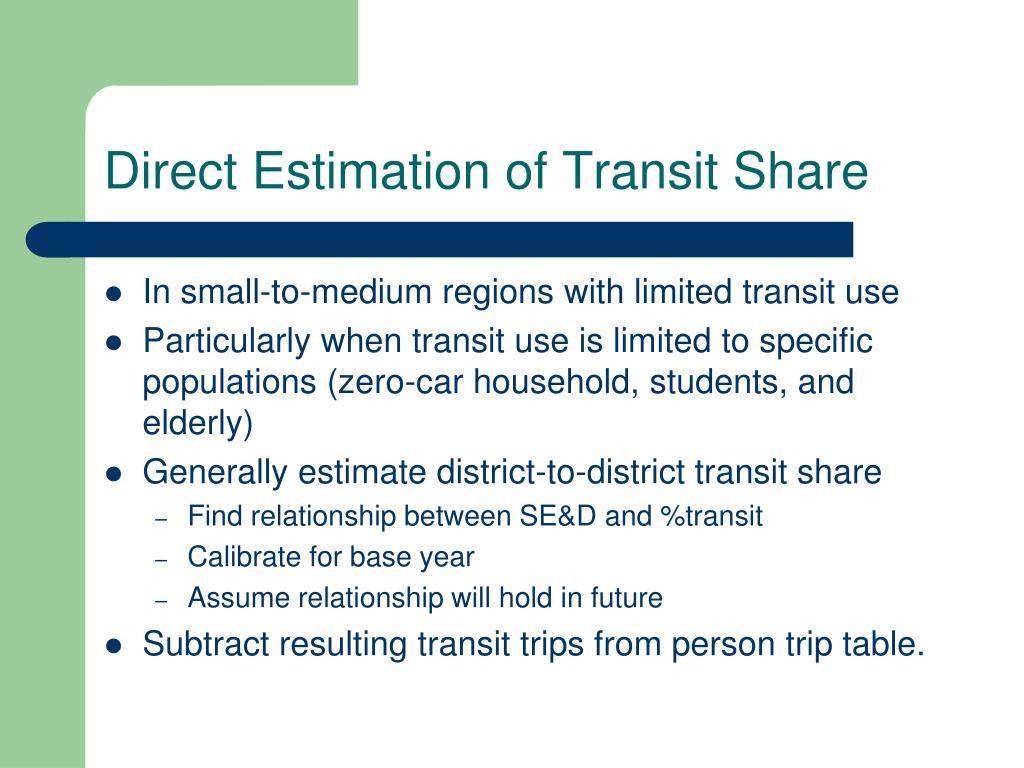 Direct Estimation of Transit Share