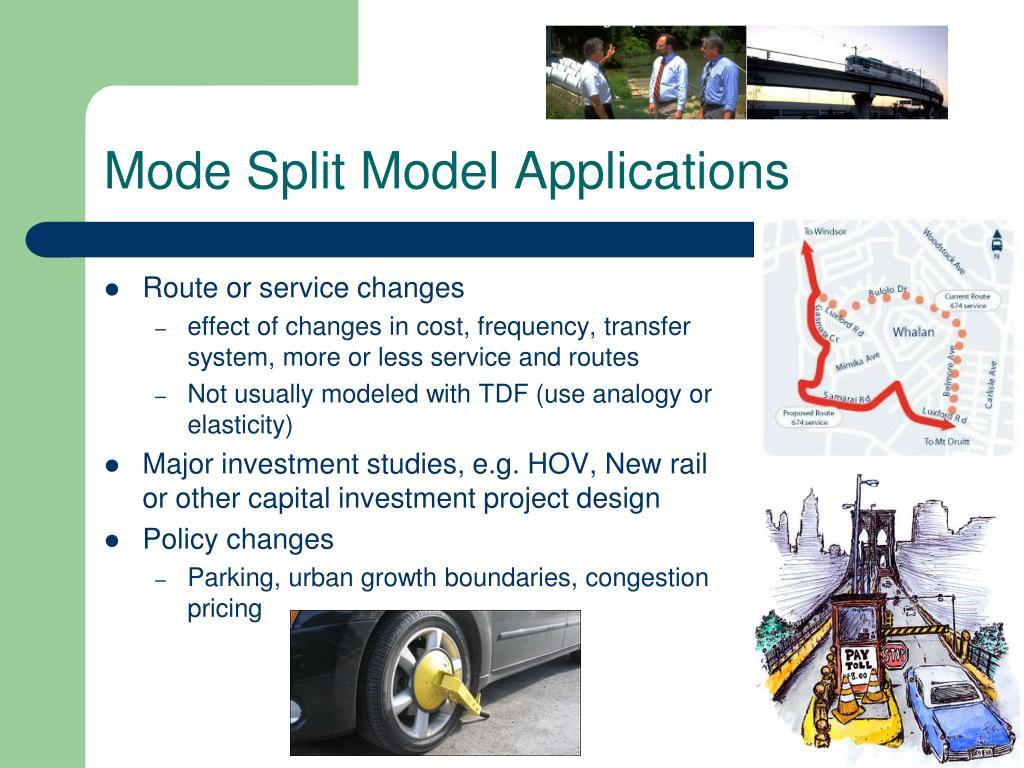 Mode Split Model Applications