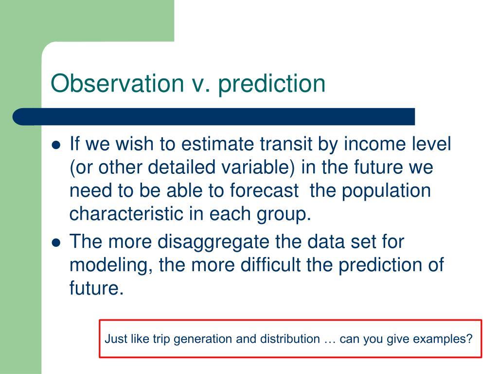 Observation v. prediction