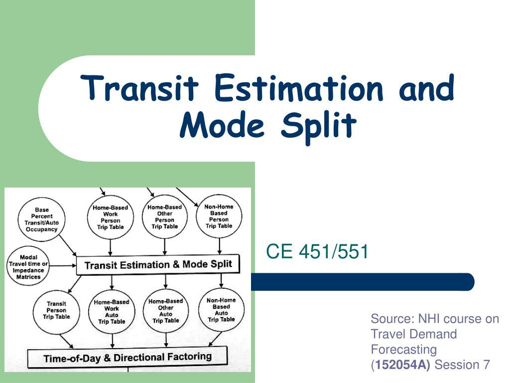 Transit Estimation and Mode Split
