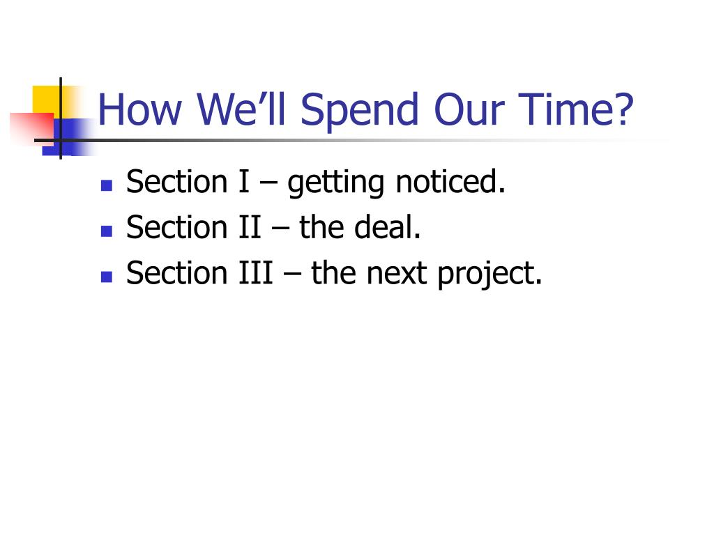 How We'll Spend Our Time?