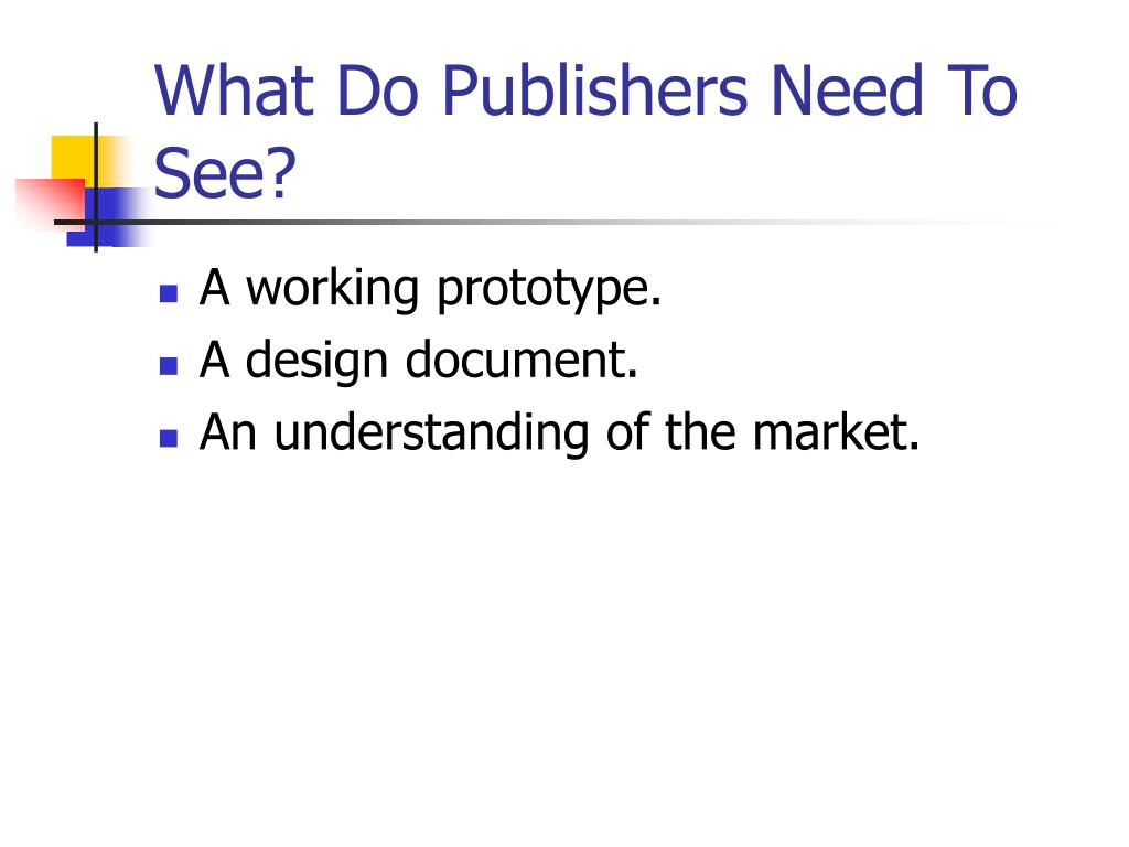 What Do Publishers Need To See?