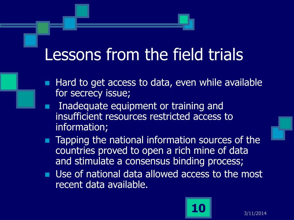 Lessons from the field trials