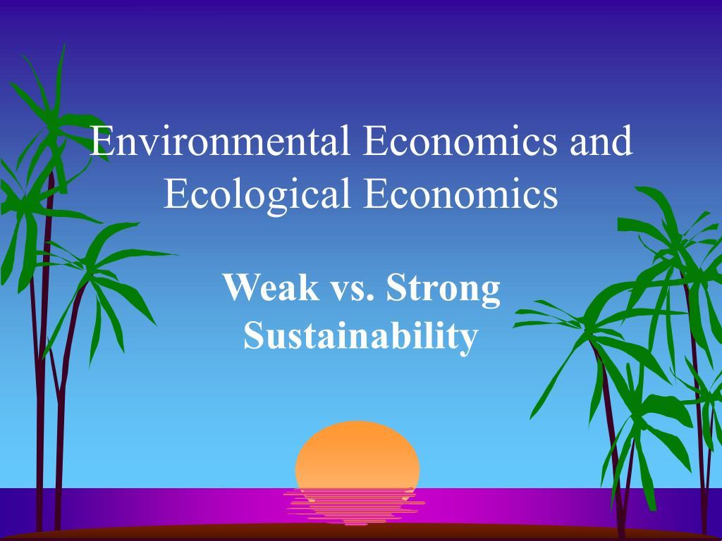 Environmental Economics and Ecological Economics