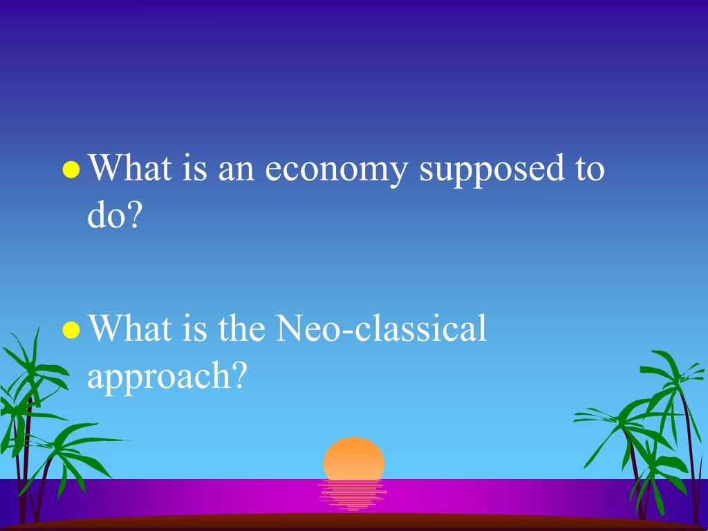 What is an economy supposed to do?
