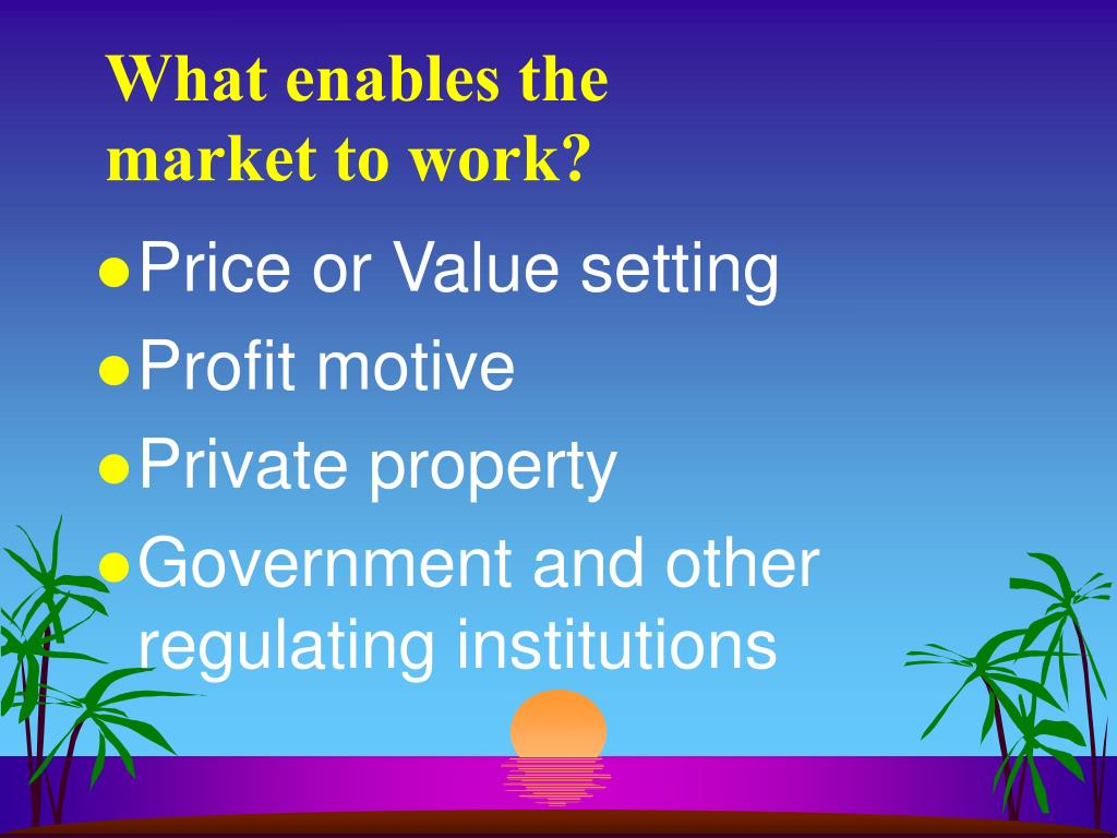 What enables the market to work?