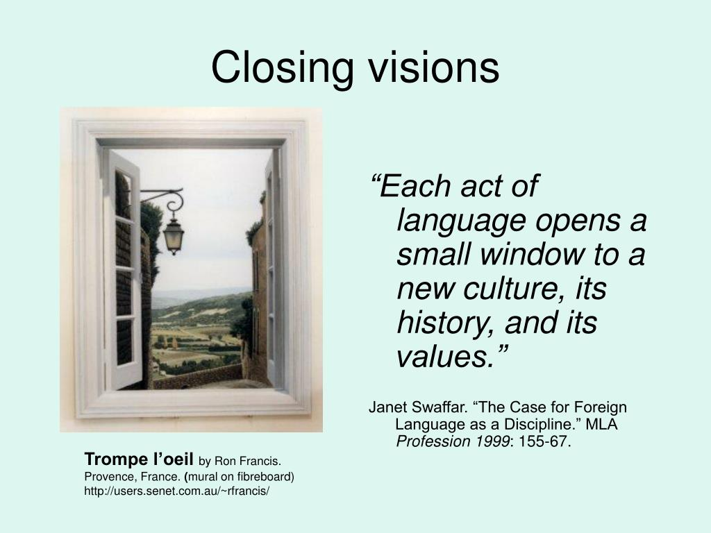 Closing visions
