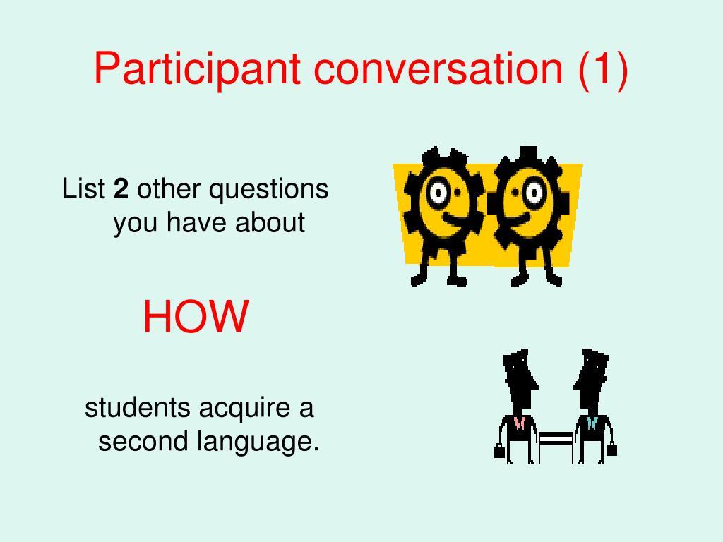 Participant conversation (1)