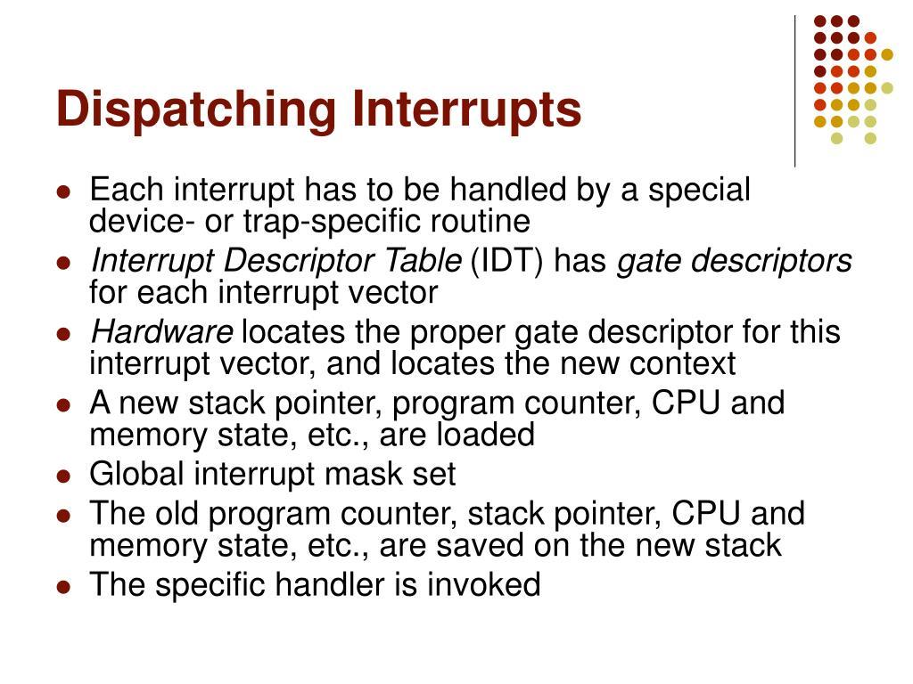 Dispatching Interrupts