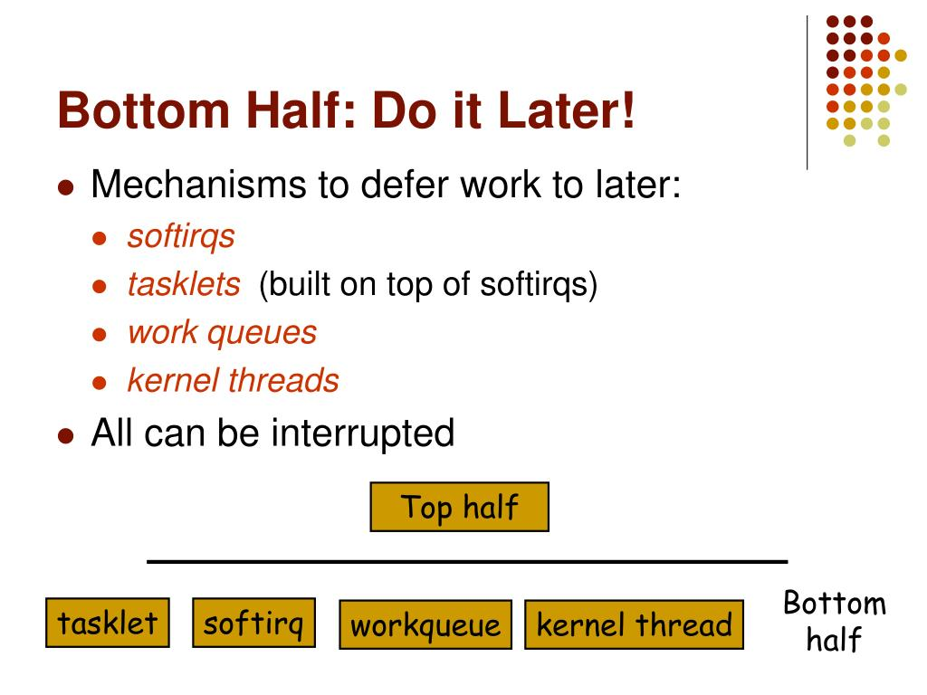 Mechanisms to defer work to later: