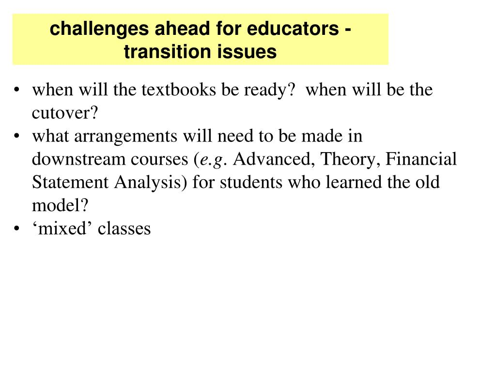 challenges ahead for educators -  transition issues