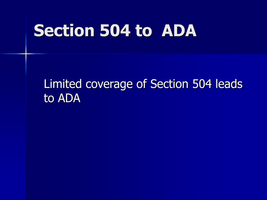 Section 504 to  ADA