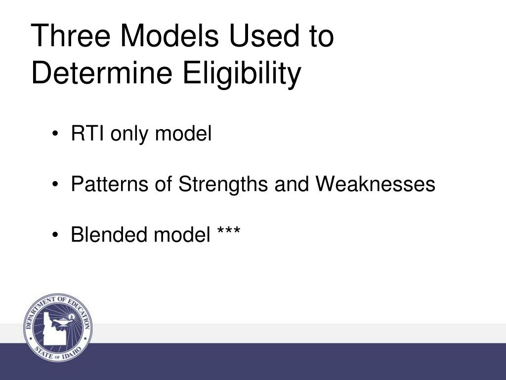Three Models Used to Determine Eligibility