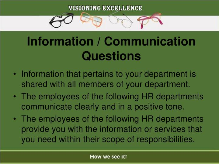 Information / Communication Questions