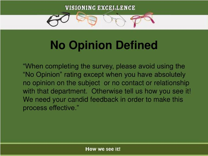 No Opinion Defined