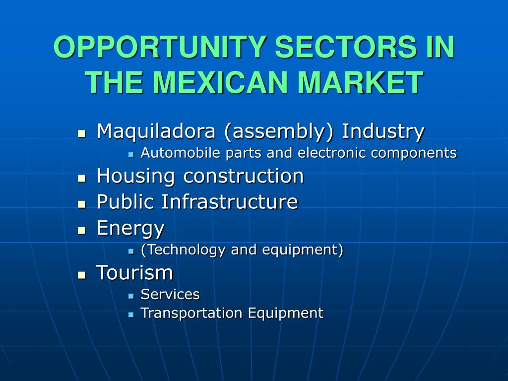 OPPORTUNITY SECTORS IN THE MEXICAN MARKET