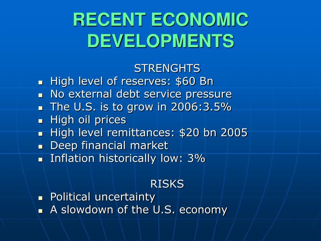 RECENT ECONOMIC DEVELOPMENTS