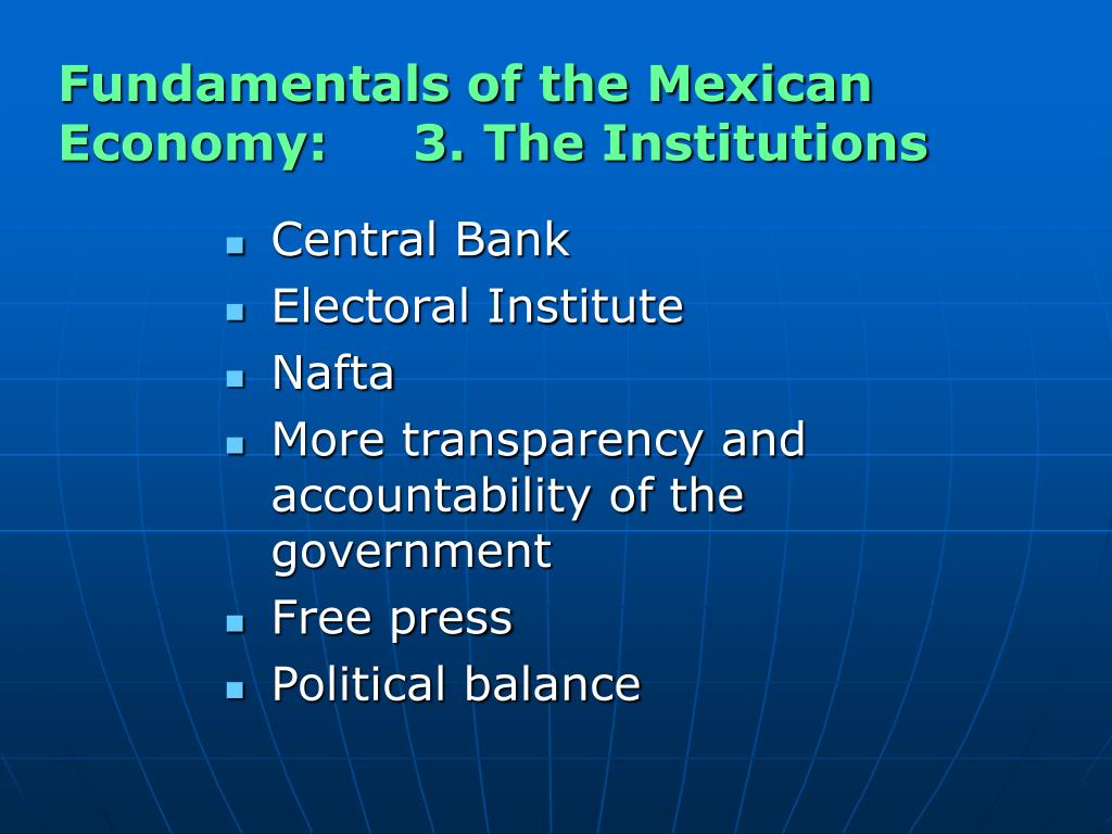 Fundamentals of the Mexican Economy:     3. The Institutions