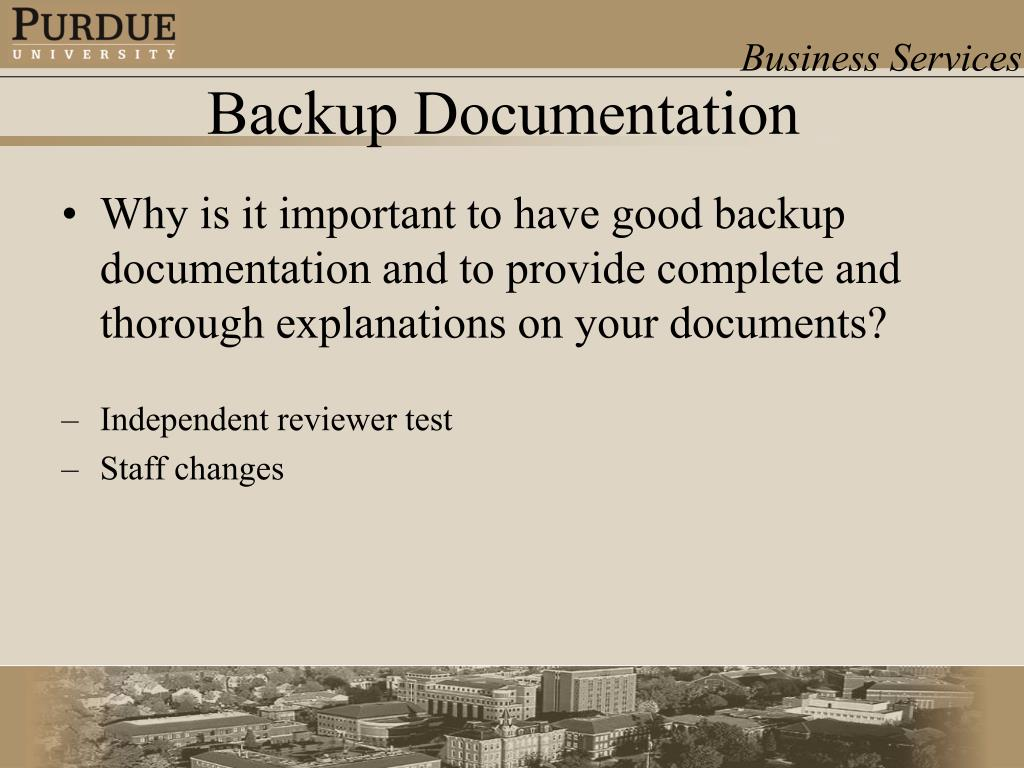 Why is it important to have good backup documentation and to provide complete and thorough explanations on your documents?