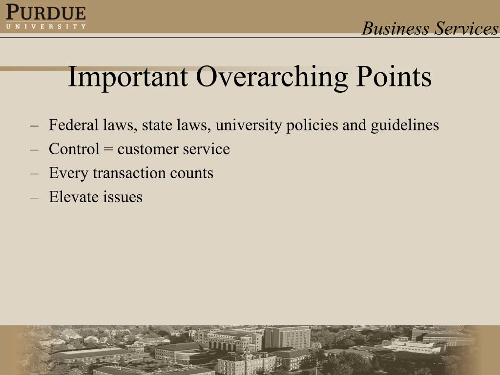 Federal laws, state laws, university policies and guidelines