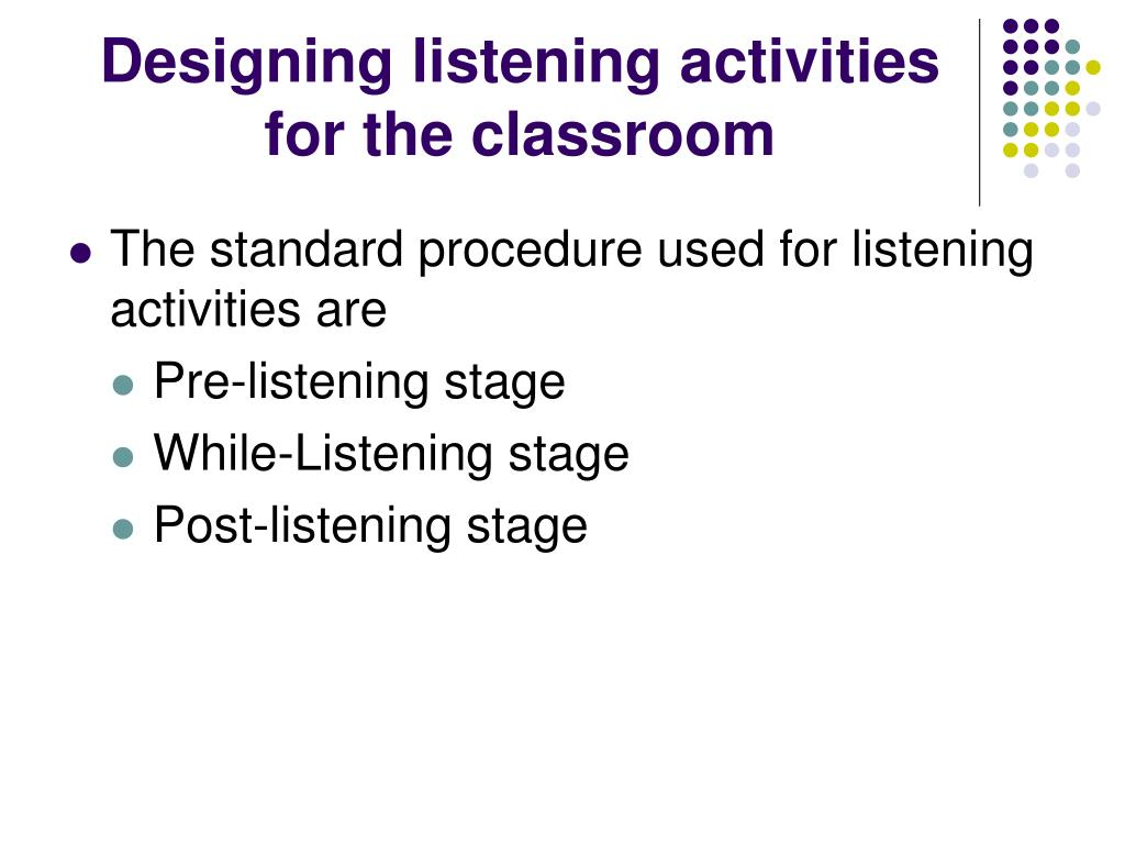 Designing listening activities for the classroom
