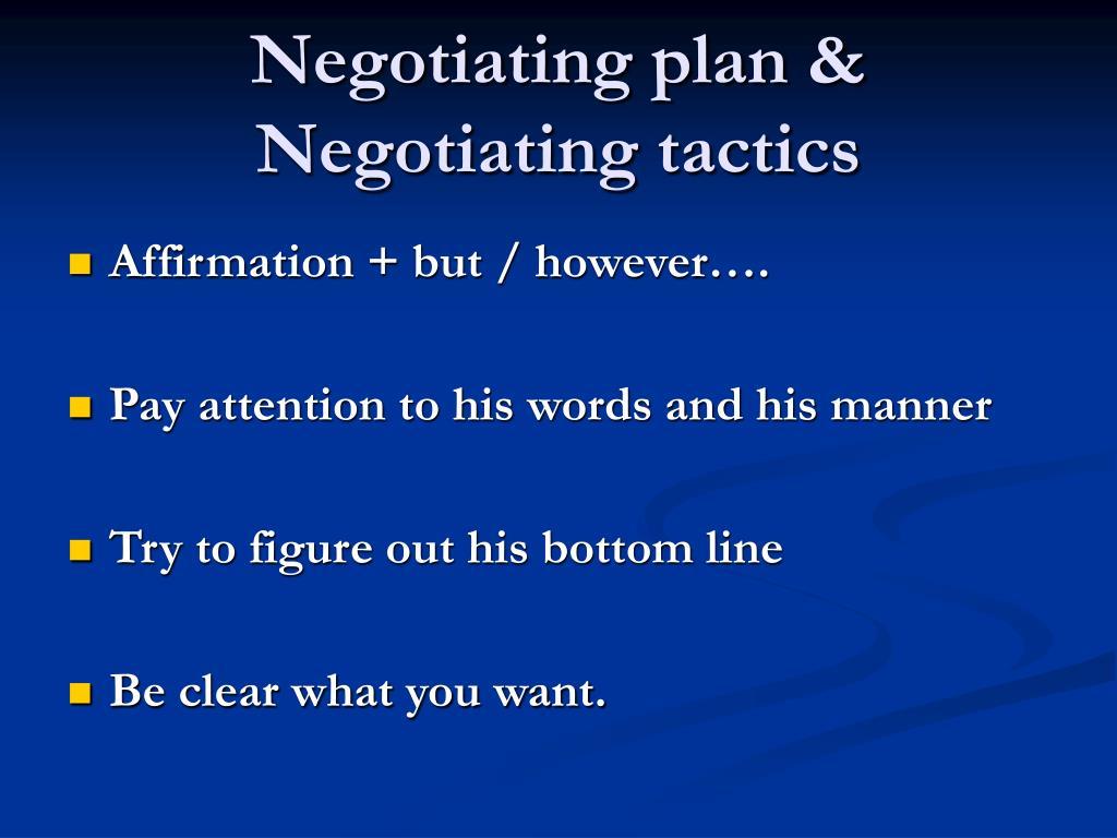 Negotiating plan & Negotiating tactics