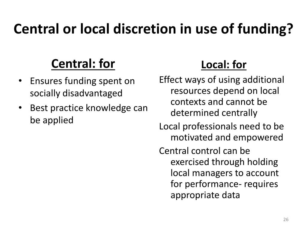 Central or local discretion in use of funding?