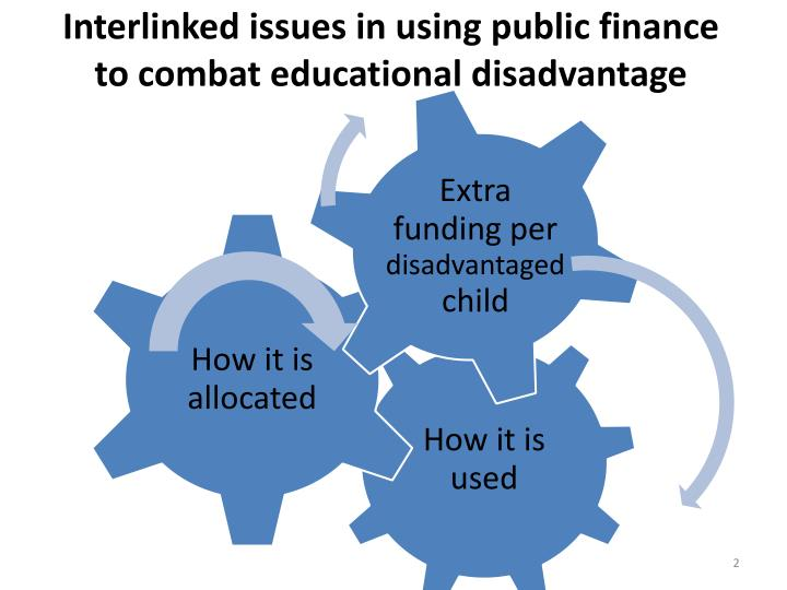 Interlinked issues in using public finance to combat educational disadvantage