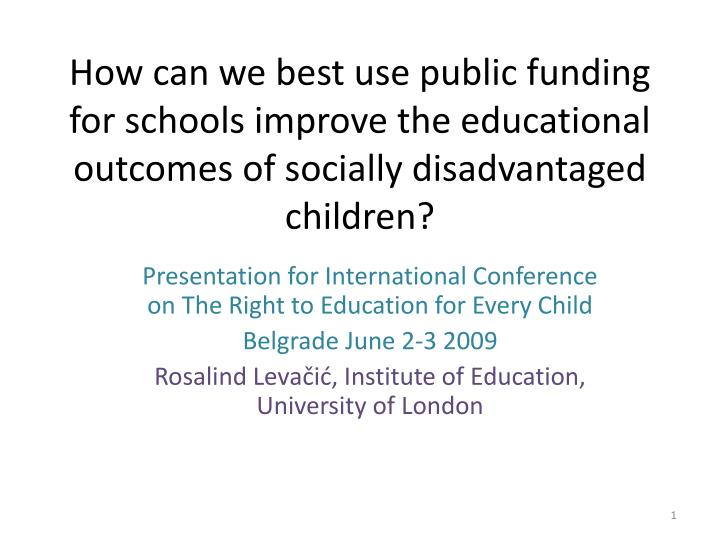 How can we best use public funding for schools improve the educational outcomes of socially disadvan...