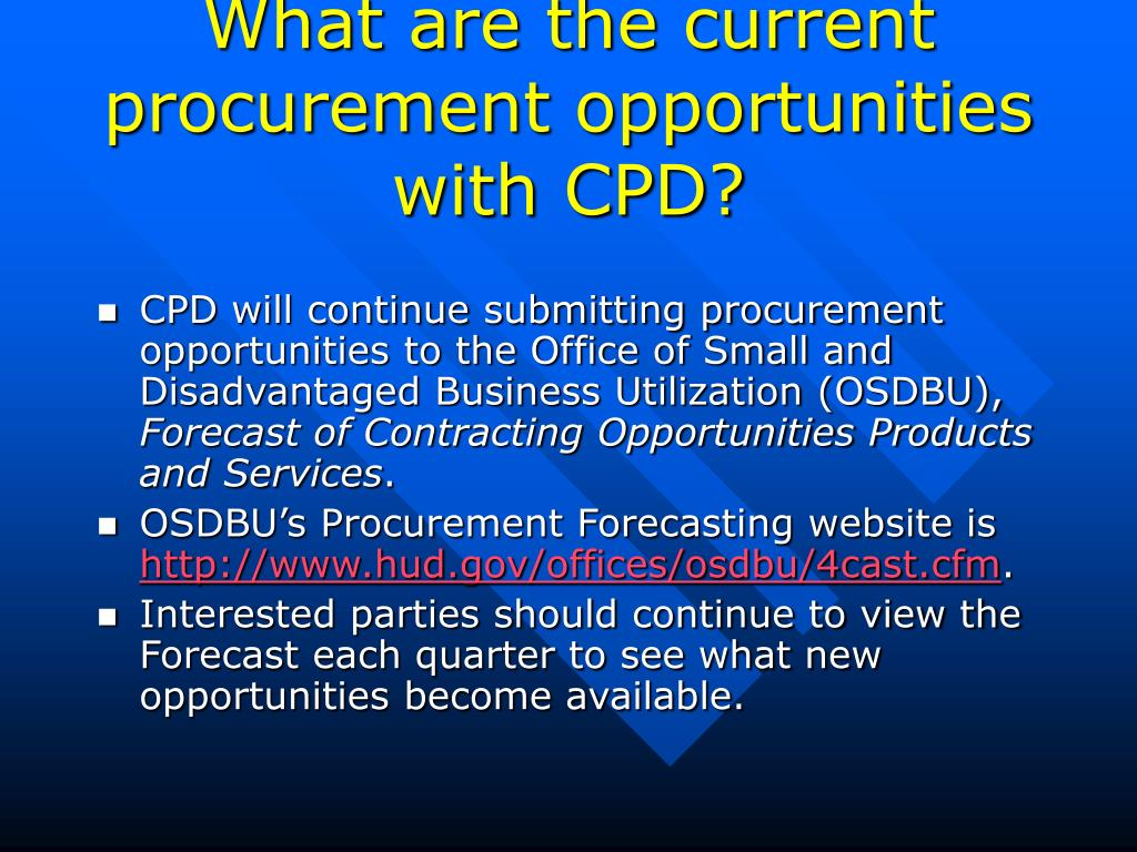 What are the current procurement opportunities with CPD?