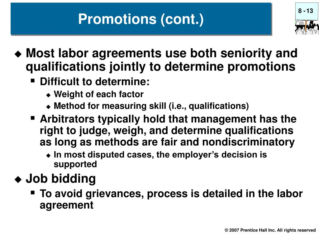 Most labor agreements use both seniority and qualifications jointly to determine promotions