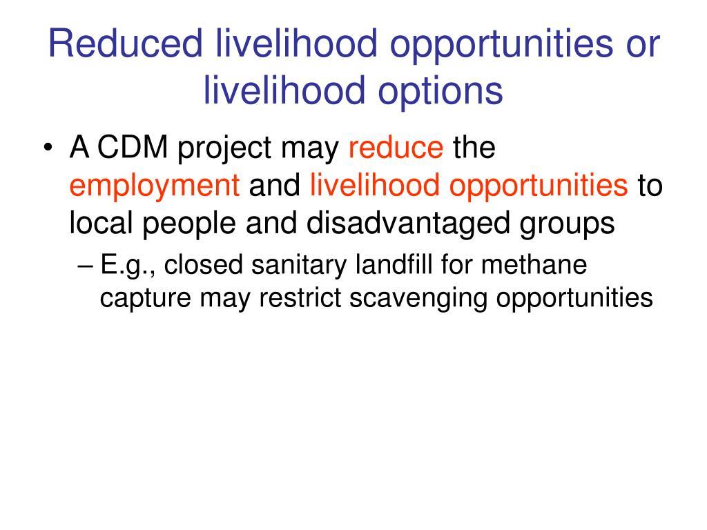 Reduced livelihood opportunities or livelihood options