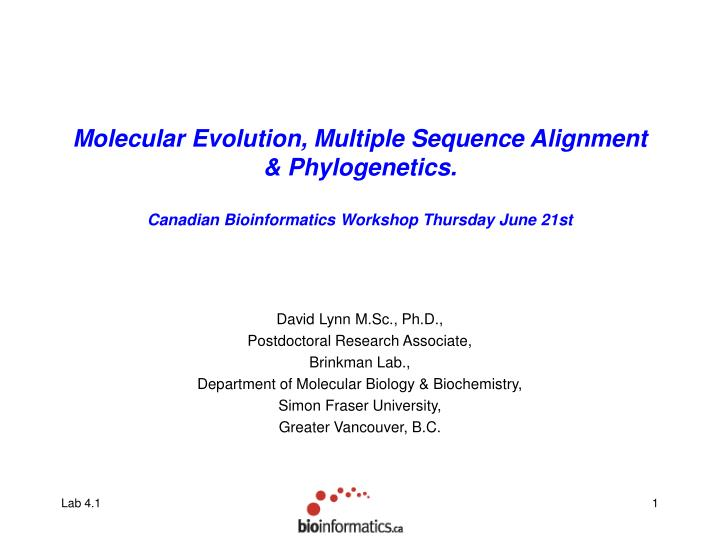 Molecular Evolution, Multiple Sequence Alignment & Phylogenetics.