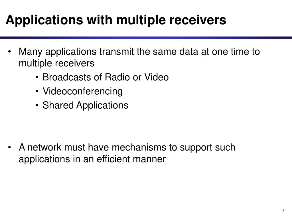 Applications with multiple receivers
