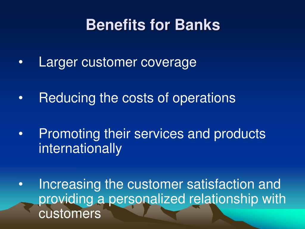 Benefits for Banks