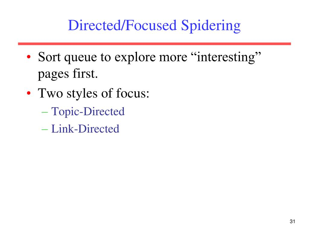 Directed/Focused Spidering