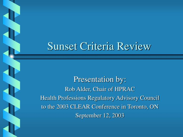 Sunset criteria review