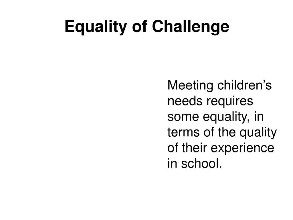 Equality of Challenge