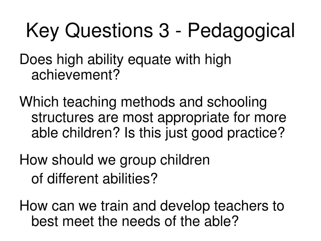 Key Questions 3 - Pedagogical