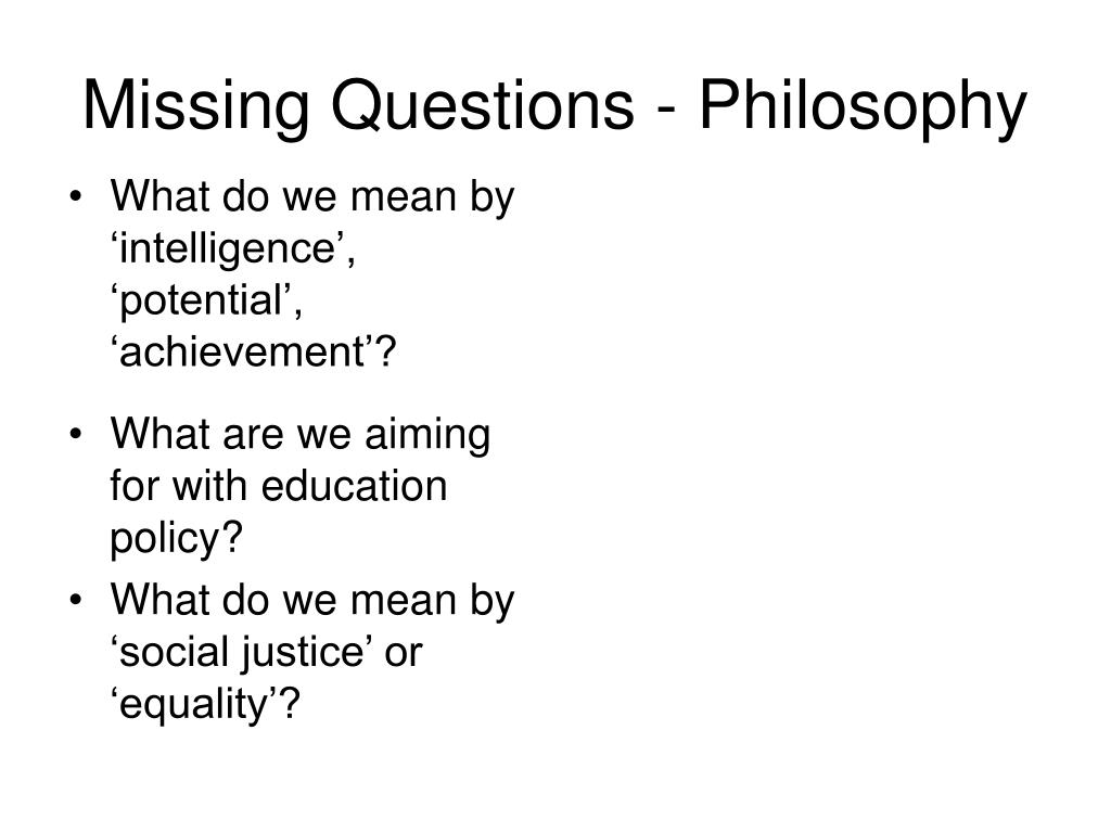 Missing Questions - Philosophy