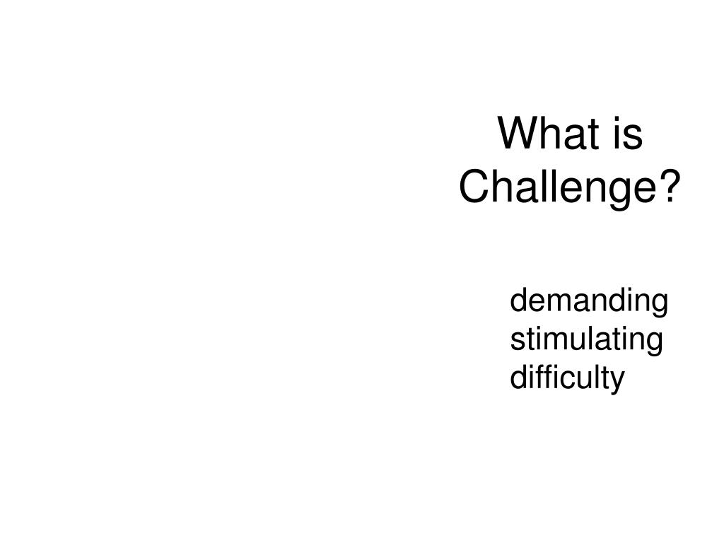 What is Challenge?