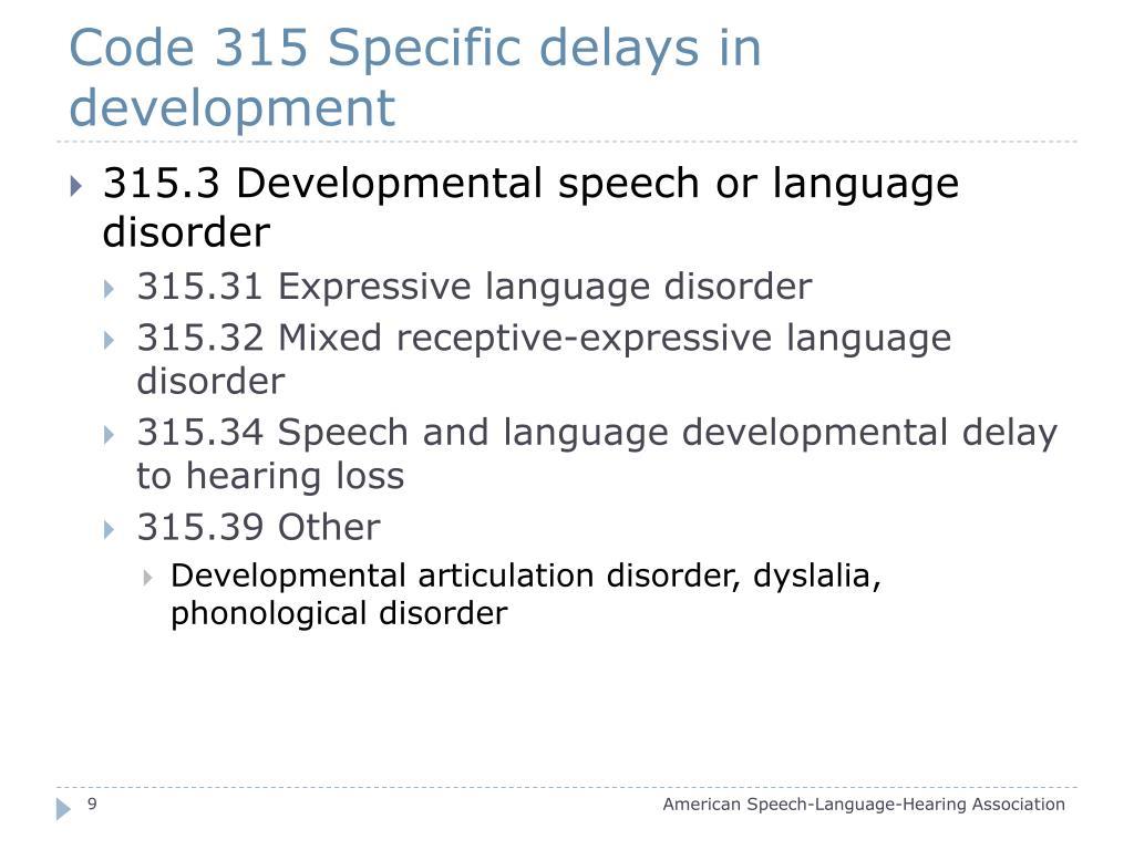 Code 315 Specific delays in development