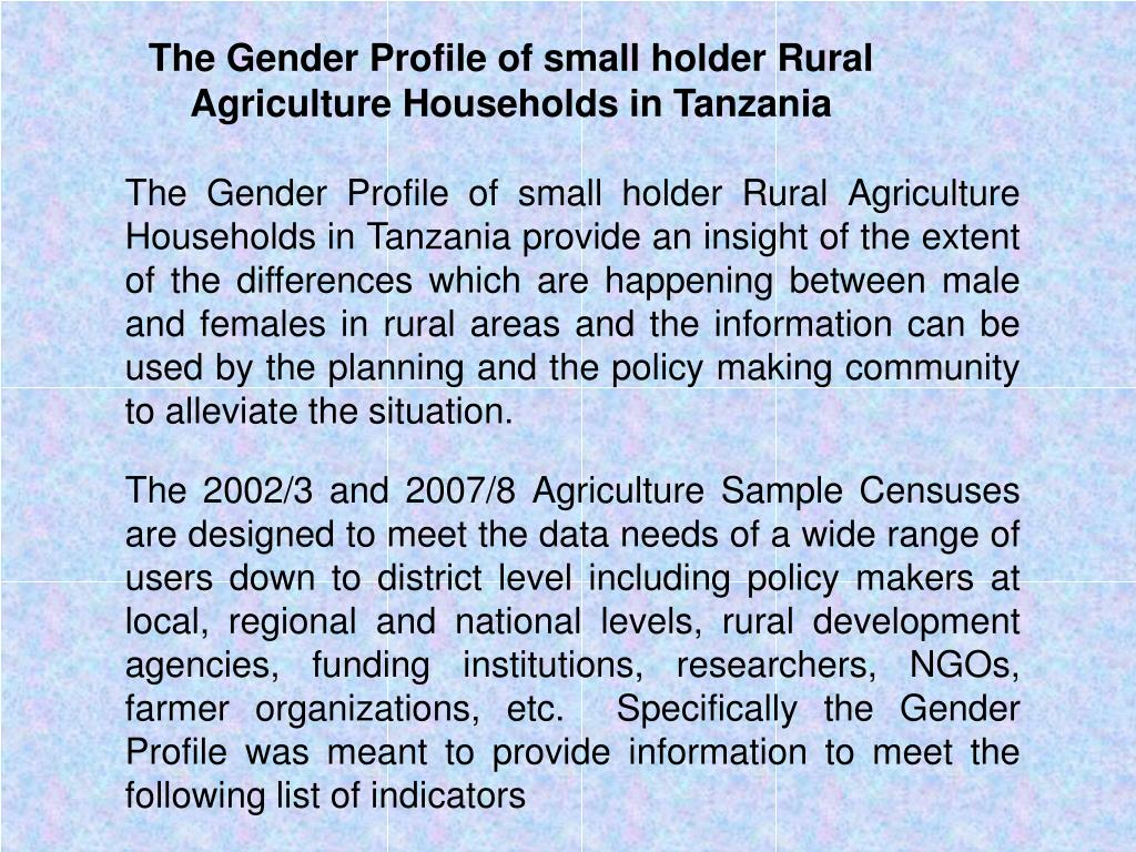 The Gender Profile of small holder Rural Agriculture Households in Tanzania