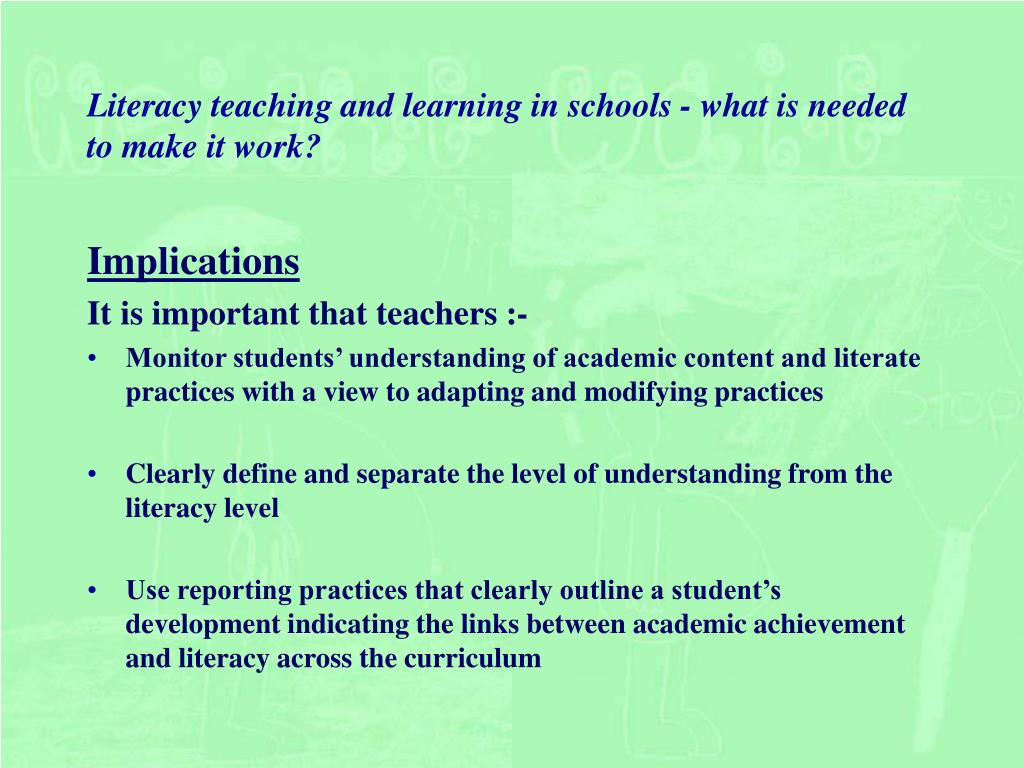 Literacy teaching and learning in schools - what is needed to make it work?