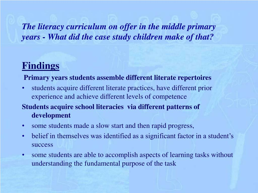 The literacy curriculum on offer in the middle primary years - What did the case study children make of that?