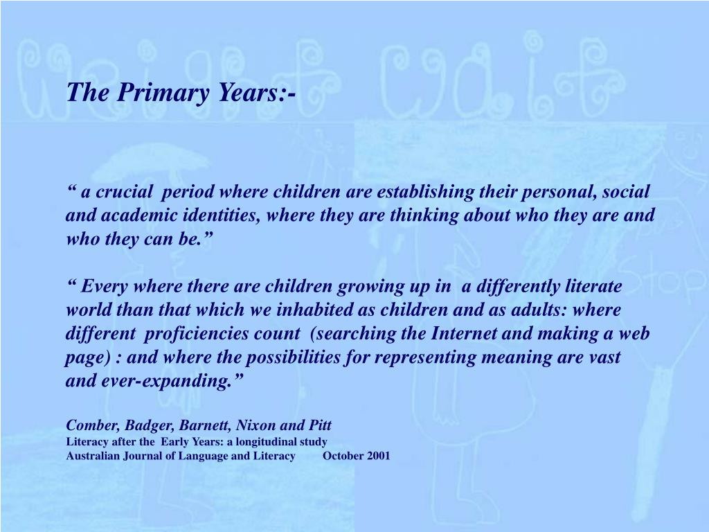 The Primary Years:-