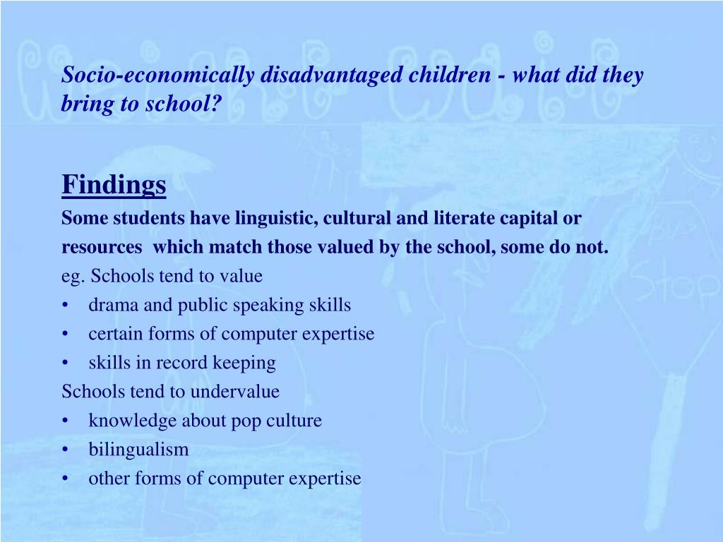Socio-economically disadvantaged children - what did they