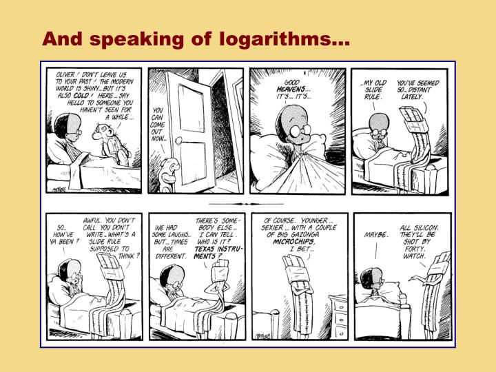 And speaking of logarithms…