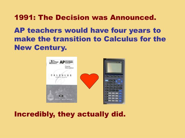 1991: The Decision was Announced.