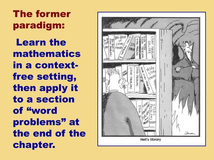 The former paradigm: